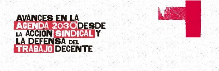 """Consulta a YouTube la Jornada """"Avanços en l'Agenda 2030 des de l'acció sindical i la defensa del treball decent"""""""