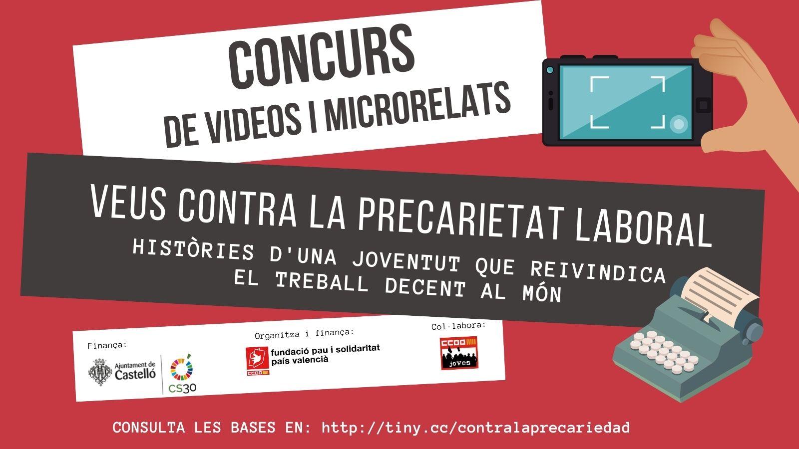 La Fundación Pau i Solidaritat PV convoca el 1r Concurs de vídeos i microrelats Veus contra la precarietat laboral de la ciutat de Castelló en el marc d'un projecte cofinançat per l'Ajuntament de Castelló.