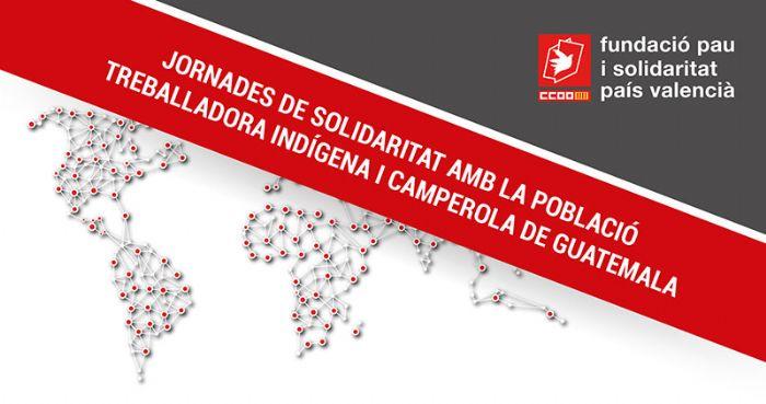 JORNADES DE SOLIDARITAT AMB LA POBLACIÓ TREBALLADORA INDÍGENA I CAMPEROLA DE GUATEMALA