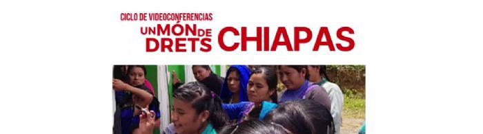 """""""Un Món de Drets:Chiapas"""" apropa el treball d'El Puente S.C i la vulneració dels DESC a Chiapas"""